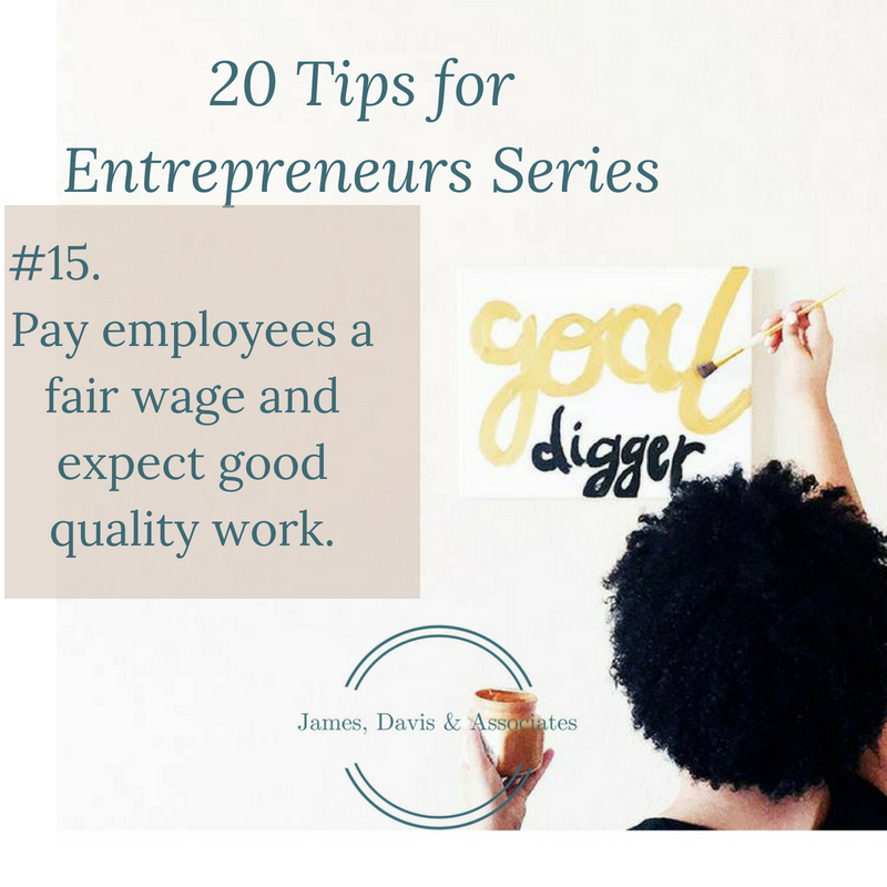 JDA Tip #15 Pay employees a fair wage and expect good quality work.