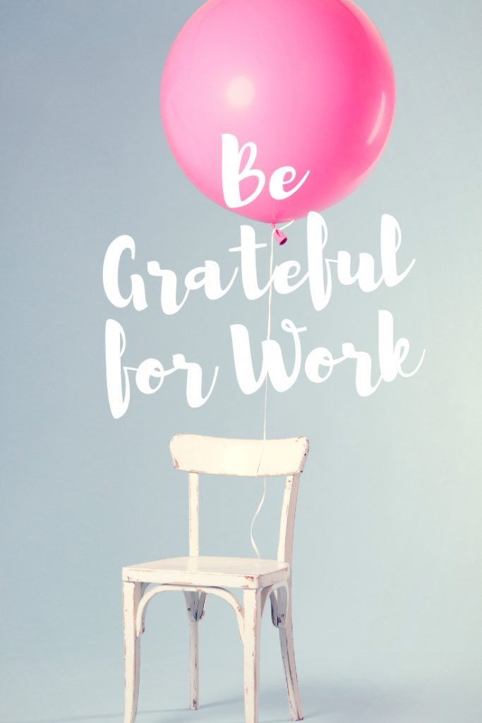 New Year - New Attitude - Be Grateful for Work