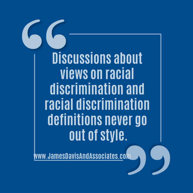 Discussions about views on racial discrimination and racial discrimination definitions never go out of style.
