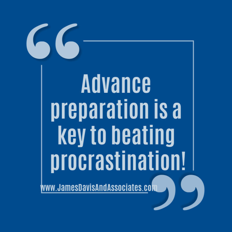 Advance preparation is a key to beating procrastination!
