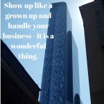 Show-up-like-a-grown-up-and-handle-your-business-it-is-a-wonderful-thing.