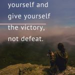 110119 Believe-in-yourself-and-give-yourself-the-victory-not-defeat