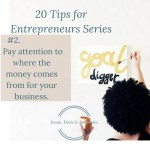 JDA Tip #2 Pay attention to where the money comes from for your business.
