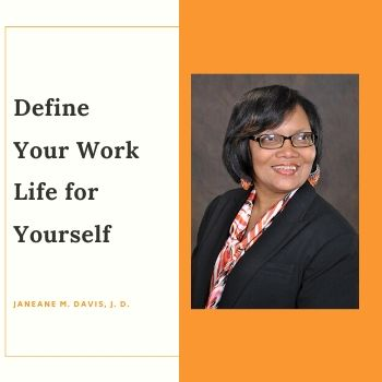 Define Your Work Life for Yourself