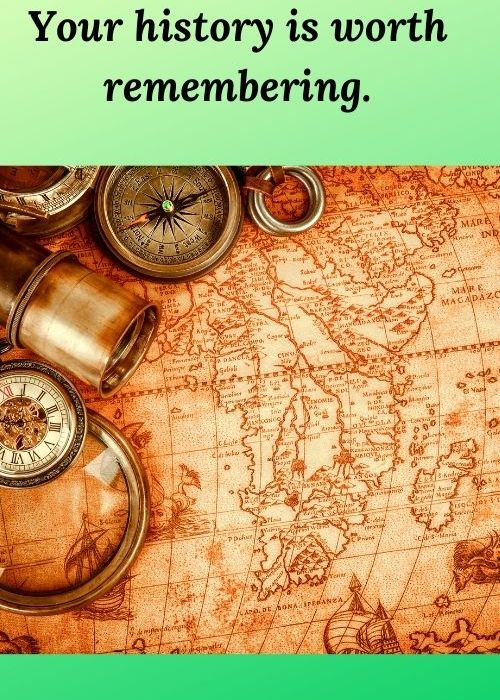 """photo of a map and sailing tools with the words """"Your history is worth remembering."""" Lessons for Entrepreneurs"""