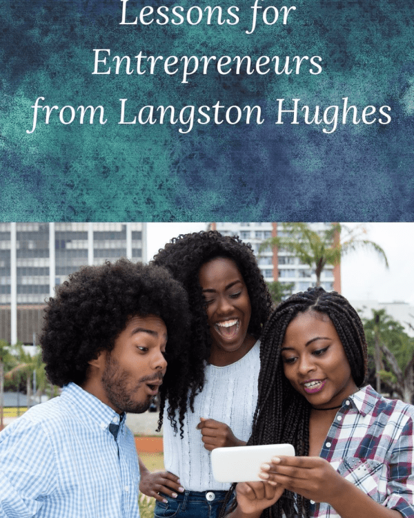 """Picture of 3 African American People and the words """" Lessons for Entrepreneurs from Langston Hughes"""""""