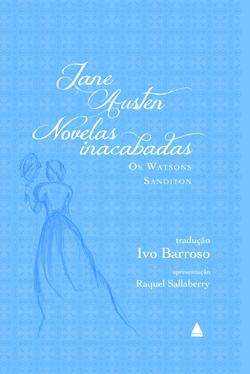 Novelas inacabadas, Os Watsons e Sanditon