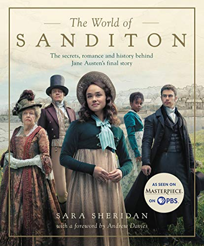 Image of the cover of The World of Sanditon: The secrets, romance, and history behind Jane Austen's final story, Sara Sheridan, with a foreword by Andrew Davies.