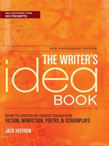 The Writer's Idea Book by Jack Heffron