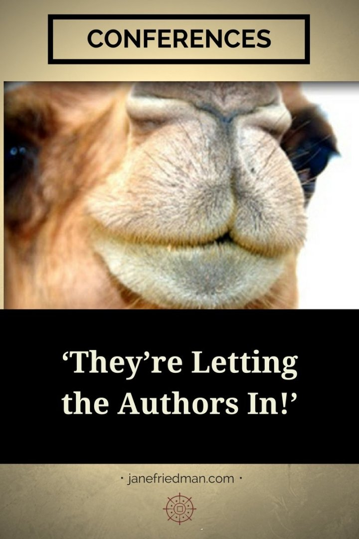 "Porter Anderson on Conferences for Writers ""Authors—who once couldn't get their noses under the tent—now are the newly prized camels of conference-time commerce."""