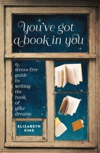 You've Got a Book in You by Elizabeth Sims