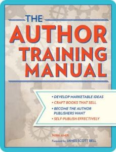 The Author Training Manual by Nina Amire