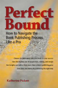 Perfect Bound: How to Navigate the Book Publishing Process