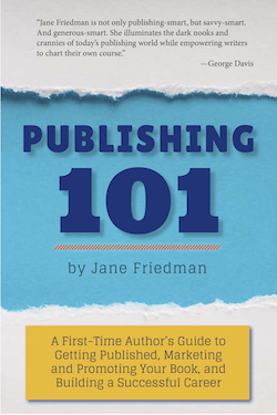 Start Here: How to Publish Your Book | Jane Friedman
