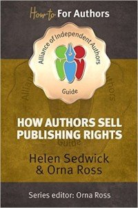 The cover to How Authors Sell Publishing Rights by Helen Sedwick and Orna Ross