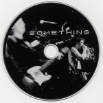 Why Something Instead of Nothing? Re-release Disc