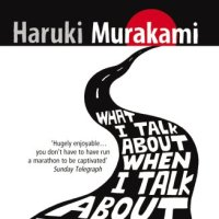 What I Talk About When I Talk About Running - Haruki Murkami