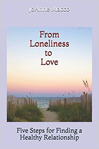 From Love To Loneliness by JoAnne Macco