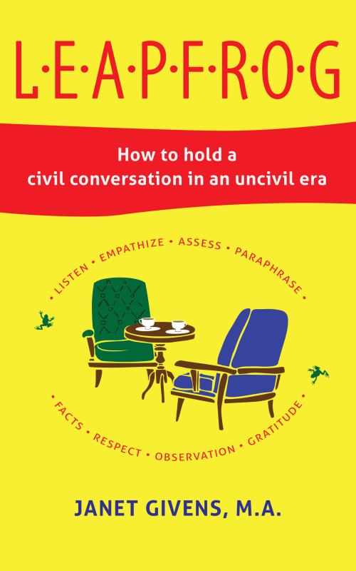 LEAPFROG: How to hold a civil conversation in an uncivil era