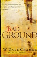 Bad Ground, by Dale Cramer