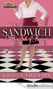 Sandwich, With a Side of Romance, by Krista Phillips