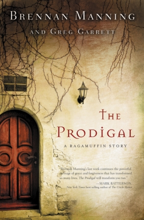 The Prodigal, a novel by Brennan Manning and Greg Garrett