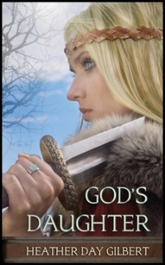 God's Daughter, by Heather Day Gilbert