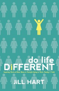 Do Life Different, by Jill Hart