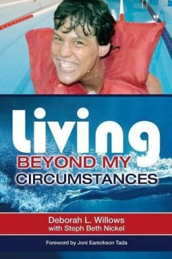 Living Beyond My Circumstances, by Deb Willows and Steph Beth Nickel