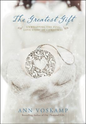 The Greatest Gift, by Ann Voskamp