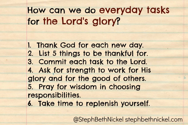 Six ways to help us do everyday tasks for the Lord's glory.