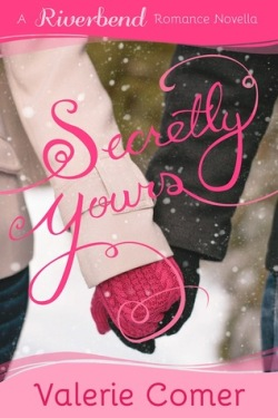 Secretly Yours, by Valerie Comer