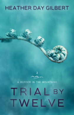 Trial by Twelve, by Heather Day Gilbert | A Murder in the Mountains #2