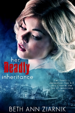 Her Deadly Inheritance, by Beth Ziarnik