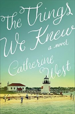 The Things We Knew, by Catherine West