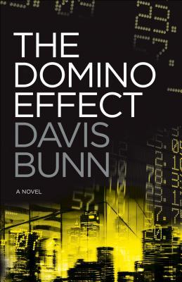 The Domino Effect, by Davis Bunn