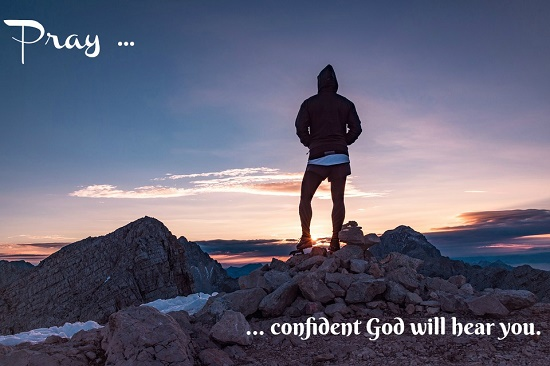 "Image with text: ""Pray... confident God hears."" #prayer @StephBethNickel guest posting at janetsketchley.ca"