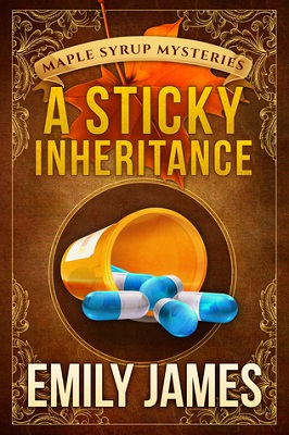 A Sticky Inheritance, by Emily James Maple Syrup Mysteries book 1
