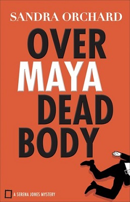 Over Maya Dead Body, by Sandra Orchard #bookreview #overmayadeadbody mystery romantic suspense