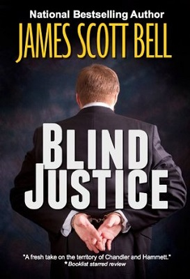 Blind Justice, by James Scott Bell