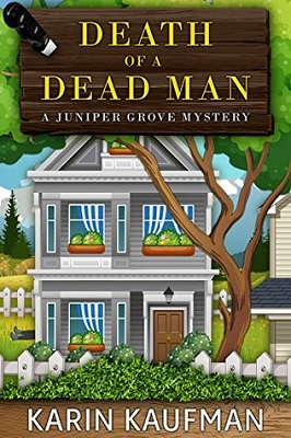 Death of a Dead Man, Juniper Grove Mysteries book 1, by Karin Kaufman