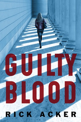 Guilty Blood, by Rick Acker