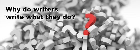 Why do writers write what they do?