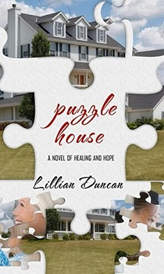 Puzzle House, A Novel of Healing and Hope, by Lillian Duncan