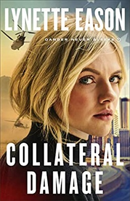Collateral Damage, by Lynette Eason | Danger Never Sleeps, book 1 | #romanticsuspense #Christianfiction