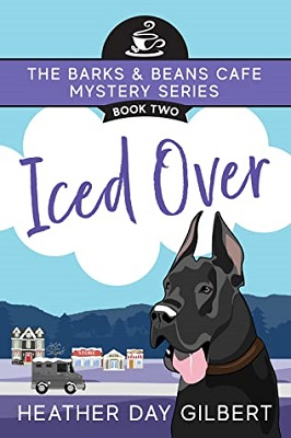 Iced Over, Barks & Beans Cafe Mystery Series book 2, by Heather Day Gilbert