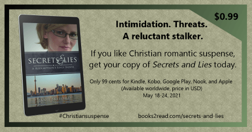 Intimidation. Threats. A reluctant stalker. If you like Christian romantic suspense, get your copy of Secrets and Lies today. Only 99 cents for Kindle, Kobo, Google Play, Nook, and Apple. Worldwide May 18-24, 2021)