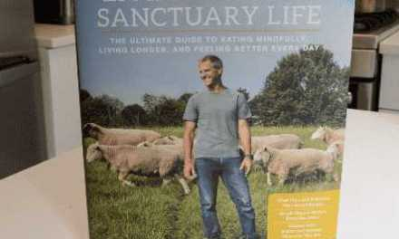 Learn How to Live a Farm Sanctuary Life: Mindful, Compassionate, Healthful. What Could be Better?