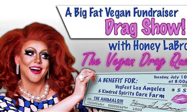 Drag for a Cause! 6 Vegan Drag Queens Perform in DTLA Featuring Honey LaBronx!!!