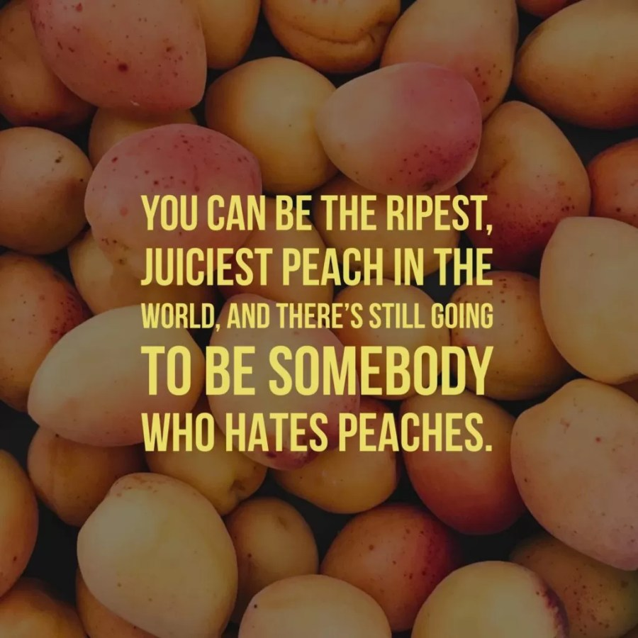 Peaches quote